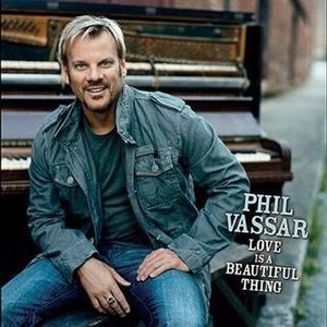 Love Is a Beautiful Thing (Phil Vassar song) - Image: Love Isa Beautiful Thing