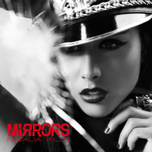 "A black and white image of a black-haired woman. The words ""Mirrors"" and ""Natalia Kills"" are written over the top, with ""Mirrors"" having a shattered effect."