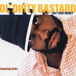 Got Your Money - Image: Ol' Dirty Bastard Got Your Money