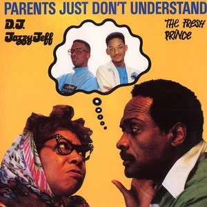 Parents Just Don't Understand - Image: Parents Just Dont Understand