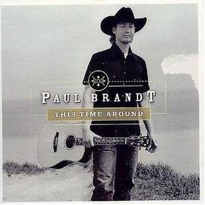 This Time Around (Paul Brandt album) - Image: Paul Brandt This Time Around