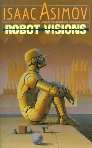 Robot Visions - First edition