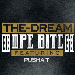 Dope Bitch - Image: The dream dope bitch
