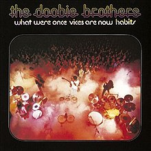 The Doobie Brothers - What Were Once Vices Are Now Habits.jpg