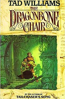 The Dragonbone Chair, first novel in the epic saga of Memory, Sorrow, and Thorn.