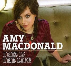 This Is the Life (Amy Macdonald song) - Image: This Is the Life (Amy Macdonald single) coverart