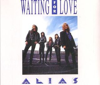 Waiting for Love (Alias song) 1991 single by Alias