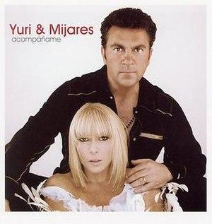Acompáñame (Yuri and Mijares album) - Image: Yurimijares
