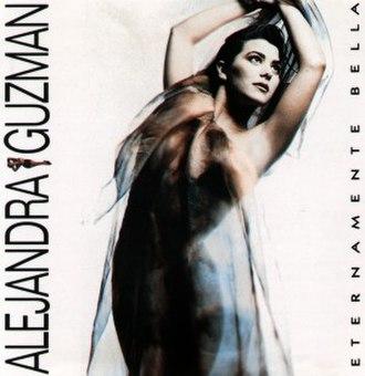 Eternamente Bella - Image: Alejandra Guzman Eternamente
