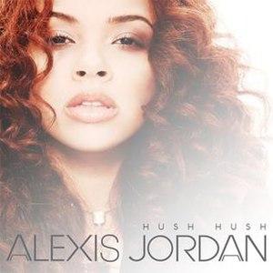 Hush Hush (Alexis Jordan song) - Image: Alexis Jordan Hush Hush
