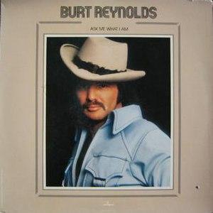 Ask Me What I Am - Image: Ask Me Burt Reynolds