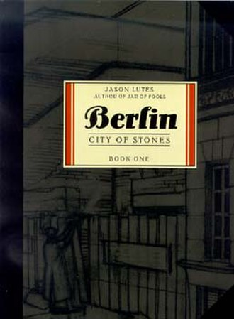 Berlin (comics) - Cover of Berlin: City of Stones (Book One)