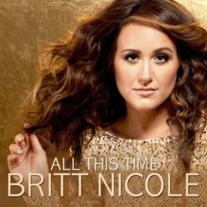 All This Time (Britt Nicole song) - Image: Britt Nicole All This Time