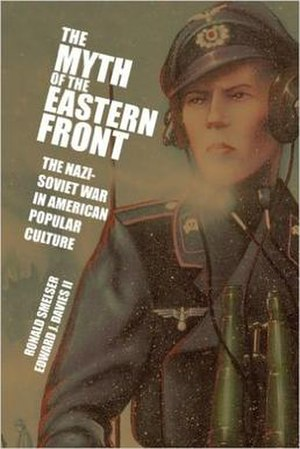 The Myth of the Eastern Front - Book cover of The Myth of the Eastern Front; image adopted from cover art of the 1987 wargame The Last Victory: Von Manstein's Backhand Blow, February–March 1943, which depicts the Third Battle of Kharkov.