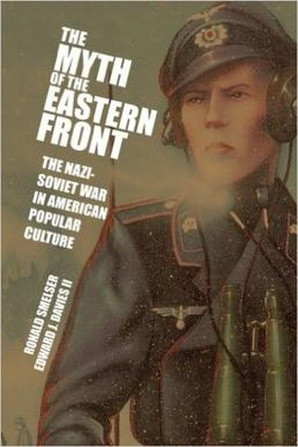 The Myth of the Eastern Front - Book cover of The Myth of the Eastern Front; image adopted from cover art of the 1987 wargame The Last Victory: Von Manstein's Backhand Blow, February–March 1943, which depicts the Third Battle of Kharkov