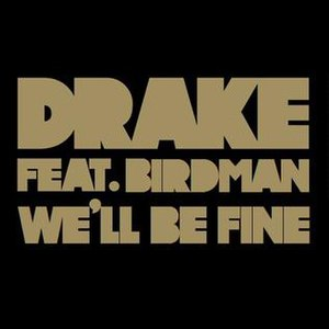 We'll Be Fine - Image: Drake We'll Be Fine