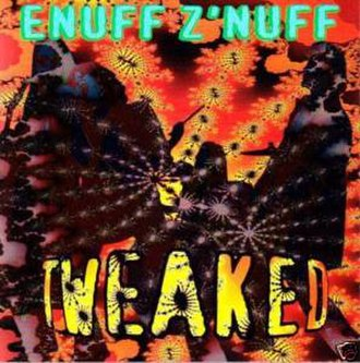 Tweaked - Image: Enuff Znuff Tweaked Europe
