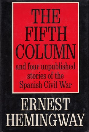 The Fifth Column and Four Stories of the Spanish Civil War - First edition