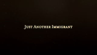<i>Just Another Immigrant</i>