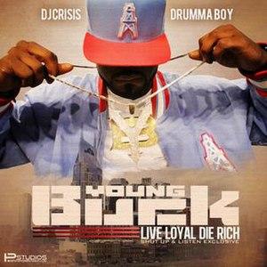 Live Loyal Die Rich - Image: Live Loyal Die Rich
