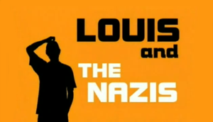 Louis and the Nazis - Image: Louis and the Nazis