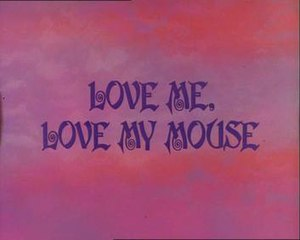 Love Me, Love My Mouse - Title Card