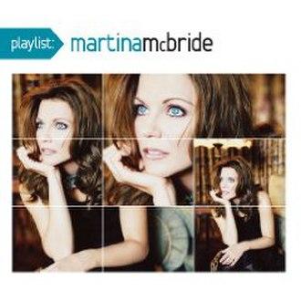 Playlist: The Very Best of Martina McBride - Image: Martina Playlist