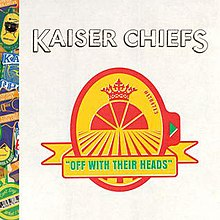 Off with Their Heads (Kaiser Chiefs album - cover art).jpg
