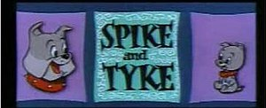 Spike and Tyke - Title card of Spike and Tyke cartoons.