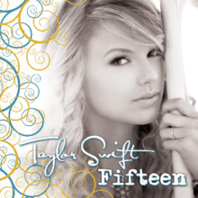 "A light black and white photograph 3/4 portrait of a woman leaning her head against a small tree on the right side of the frame. Yellow and aqua swirls border the left side of the frame. Below the woman's chin are the words ""Taylor Swift"" and ""Fifteen"" in green lettering."