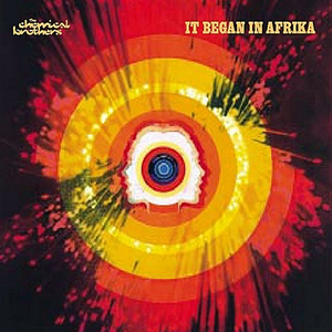 It Began in Afrika - Image: The Chemical Brothers It Began in Afrika single cover
