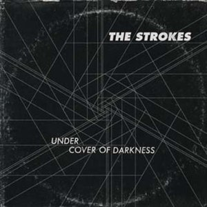 Under Cover of Darkness - Image: The Strokes Under Cover Of Darkness