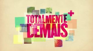 <i>Totalmente Demais</i> Brazilian telenovela