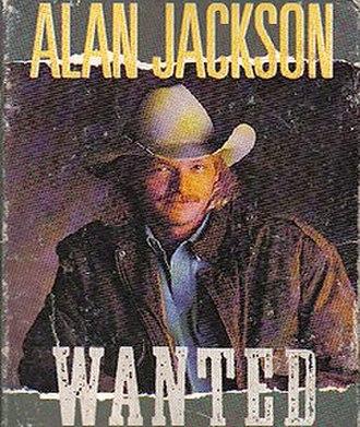 Wanted (Alan Jackson song) - Image: Ajwanted