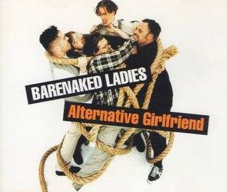 Alternative Girlfriend 1994 single by Barenaked Ladies