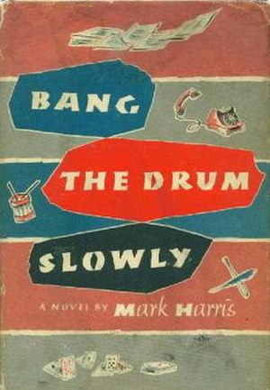 Bang the Drum Slowly - First edition hardback