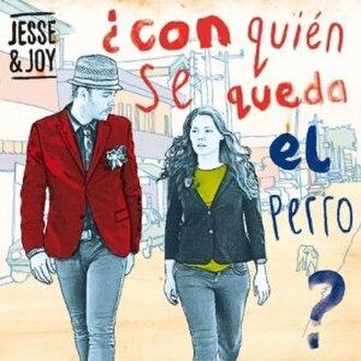 ¿Con Quién Se Queda El Perro? - Image: Cover of third album by Jesse & Joy, '¿Con quién se queda el perro?'