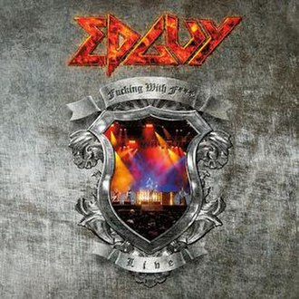 Fucking with Fire: Live - Image: Edguy fucking with f