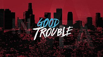 Good Trouble (TV series) - Image: Good Trouble (TV series) Title Card
