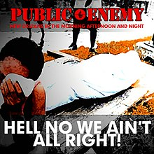 Hell No We Ain't All Right! (Public Enemy single - cover art).jpg
