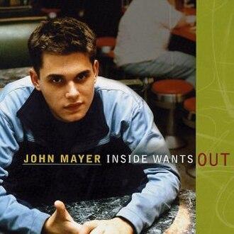 Inside Wants Out - Image: John Mayer Inside wants out