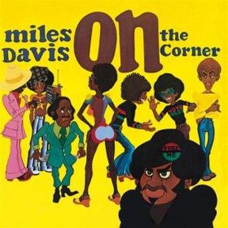 On the Corner - Image: Miles Davis On The Corner