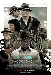 <i>Mudbound</i> (film) 2017 film by Dee Rees