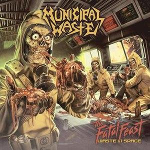 The Fatal Feast - Image: Municipal Waste The Fatal Feast album cover
