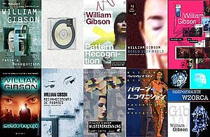 Pattern Recognition (novel) - Book covers for the (top left to right) North American (paperback), British (hard cover), British (paperback), Dutch, French, (bottom left to right) Spanish, Portuguese, German, Japanese, and Polish releases