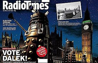Dalek - The Radio Times for 30 April – 6 May 2005 covered both the return of the Daleks to Doctor Who and the forthcoming general election. In 2008, it was voted the best British magazine cover of all time.