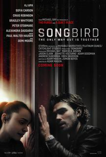 <i>Songbird</i> (2020 film) 2020 science fiction thriller film directed by Adam Mason