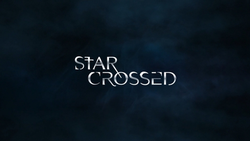 Star-Crossed title card.png