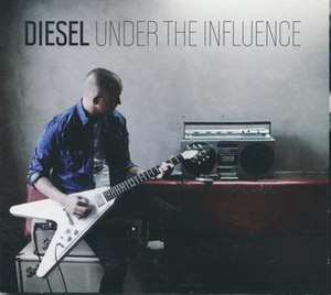 Under the Influence (Diesel album) - Image: Under the Influence by Diesel
