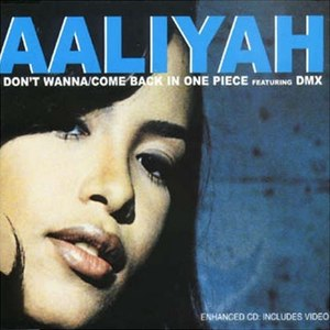 I Don't Wanna (Aaliyah song) - Image: AALIYAH Come Back In One Piece CD